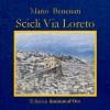 """""""Scicli Via Loreto"""" l'esordio di Mario Benenati nella narrativa. Verrà presentato il 17 dicembre a Palazzo Spadaro."""