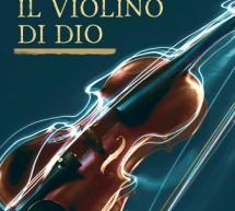 """""""Il violino di Dio"""" di Salvo Zappulla al Torrente Aleardi. Venerdì 30 agosto."""
