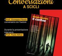 Conversazioni a Scicli: incontri con gli scrittori Di Quattro, Lo Iacono, Glaviano. Al Torrente Aleardi.