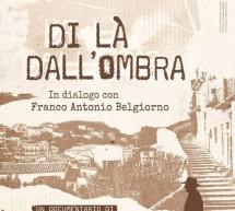 """""""Di là dell'ombra"""". Al Cinema Aurora a Modica un film su Franco Belgiorno."""